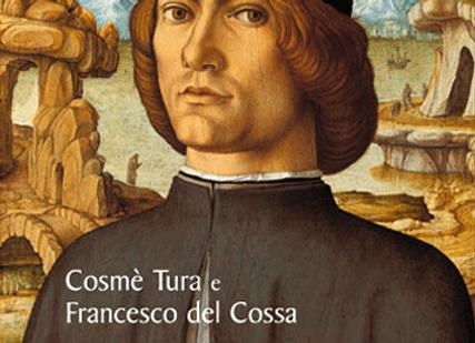 Cosmè Tura e Francesco del Cossa. L'arte a Ferrara nell'età di Borso d'Este