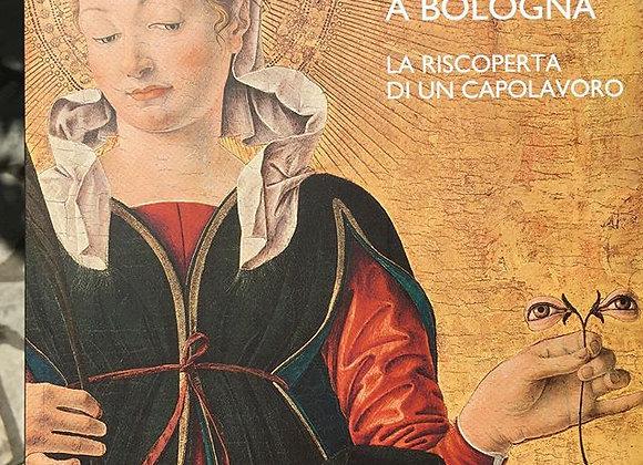 Il polittico Griffoni rinasce a Bologna, Silvana Editoriale 2020