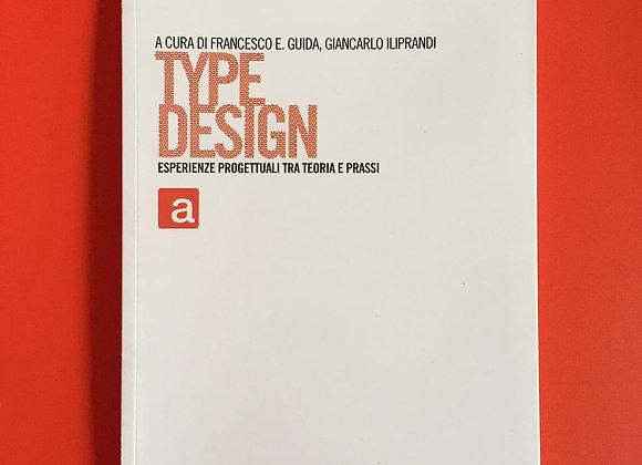 Type design. Esperienze progettuali tra teoria e prassi, Franco Angeli 2020