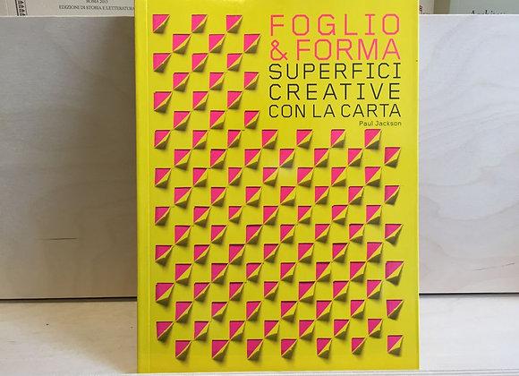 Foglio & forma. Superfici creative con la carta Paul Jackson Logos 2016
