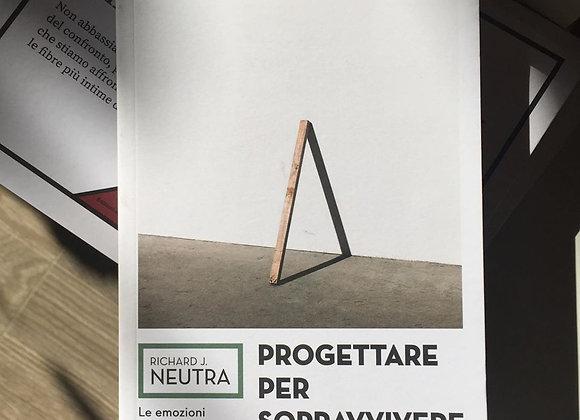 Progettare per sopravvivere, Richard J. Neutra, Edizioni di Comunità 2015