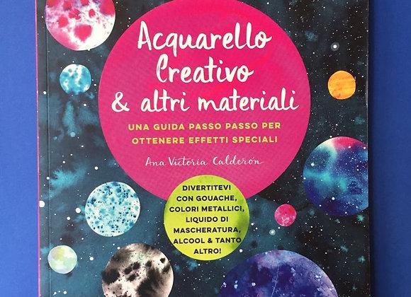 Acquarello creativo e altri materiali, di  Ana Victoria Calderón