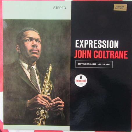 Expressionnisme Jazz: Expression, John Coltrane, 1967.