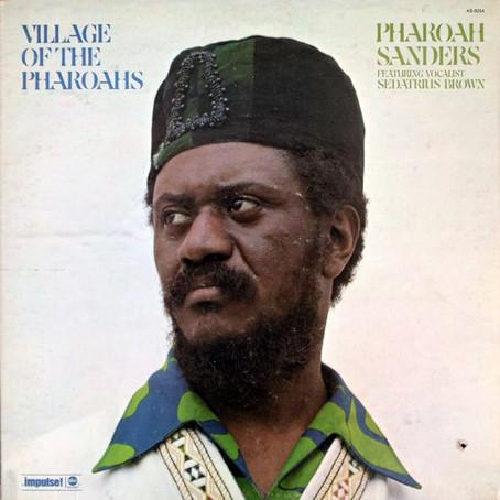 Impressionnisme Jazz: Village of the Pharoahs, Pharoah Sanders, 1973