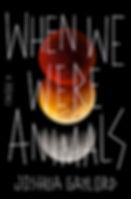 When+we+were+animals_final.jpg