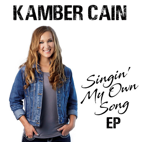 "Kamber Cain - ""Singin' My Own Song EP"" CD"