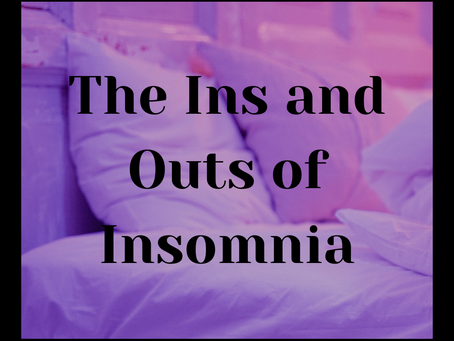 The Ins and Outs of Insomnia