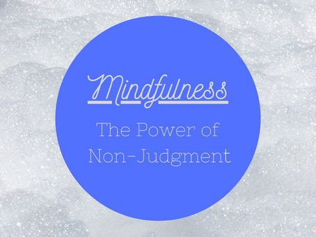 Mindfulness: The Power of Non-Judgment