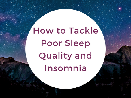 How to Tackle Poor Sleep Quality and Insomnia