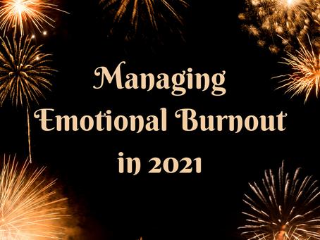 Managing Emotional Burnout in 2021