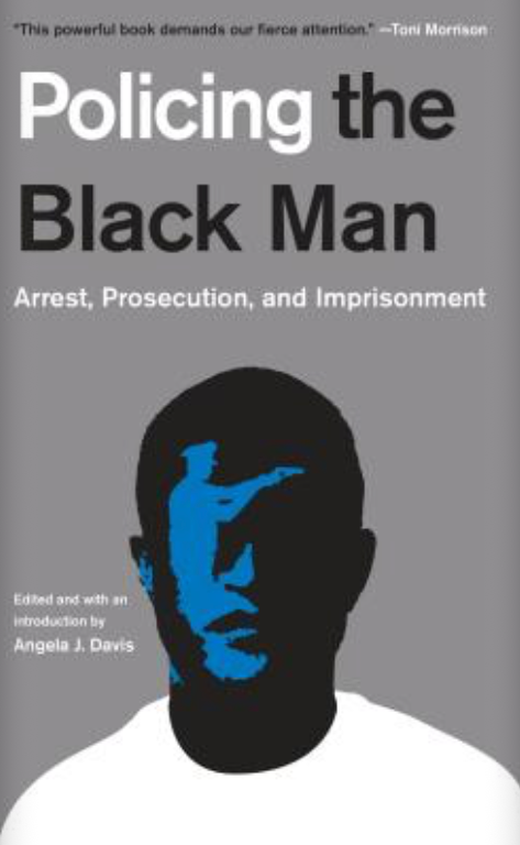 Policing the Black Man: Arrest, Prosecution and Imprisonment(2018) by Angela Davis