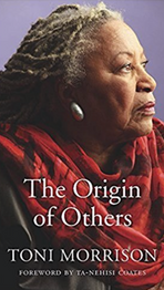 The Origin of Others(2017) by Toni Morrison