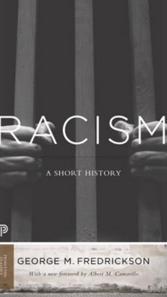 Racism: A Short History (2015, original ed. 2002) by George Fredrickson
