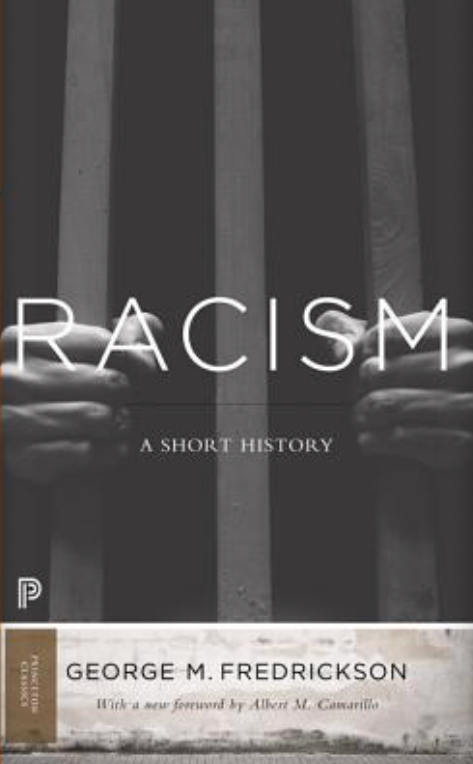 Racism: A Short History(2015, original ed. 2002) by George Fredrickson