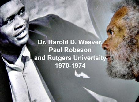Dr. Harold D. Weaver, Paul Robeson and Rutgers University.