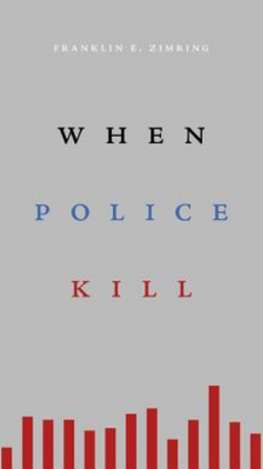 When Police Kill (2017) by Franklin E. Zimring