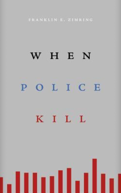 When Police Kill(2017) by Franklin E. Zimring