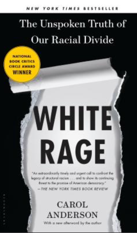 White Rage: The Unspoken Truth of Our Racial Divide(2016) by Carol Anderson