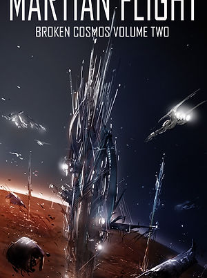 Martian Flight: Broken Cosmos Volume 2 cover art