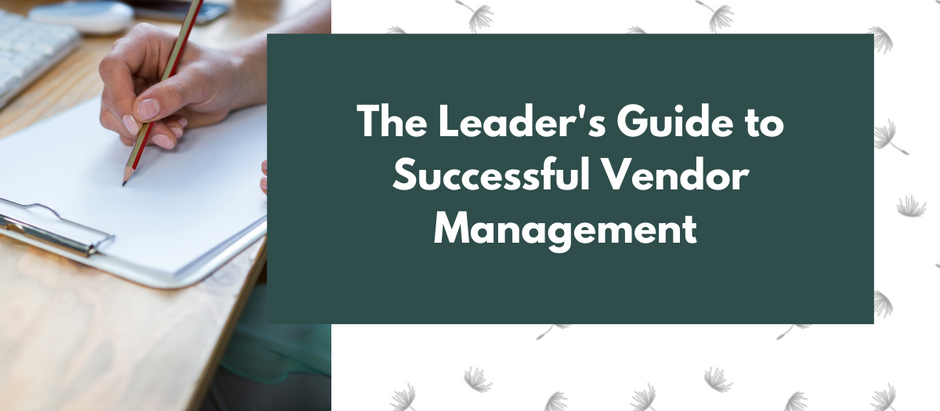 The Leader's Guide to Successful Vendor Management