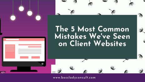 The 5 Most Common Mistakes We've Seen On Client Websites