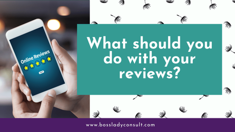 What Should You Do With Your Reviews?