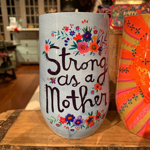 Wine Tumbler Strong As A Mother