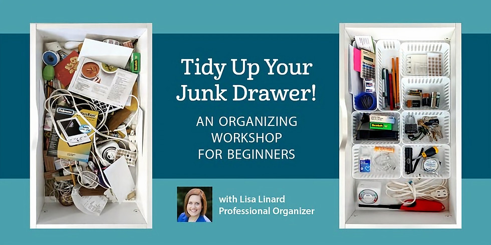 Tidy Up Your Junk Drawer! An Organizing Workshop for Beginners with Lisa Linard