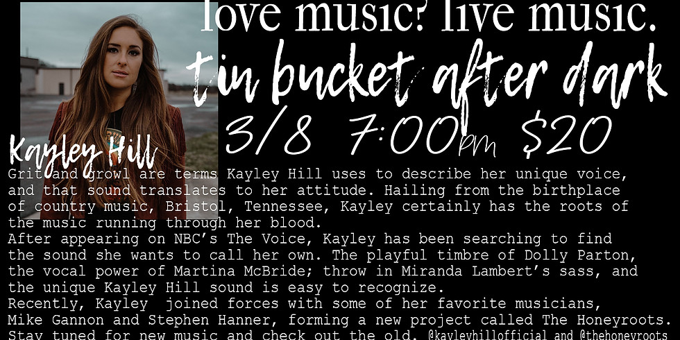Tin Bucket After Dark-live music with Kayley Hill!