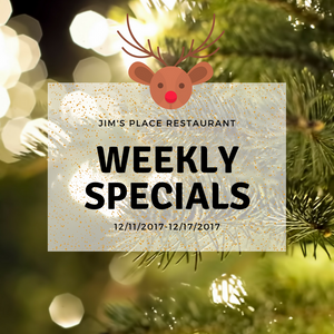 Weekly Specials Jims Place Restaurant