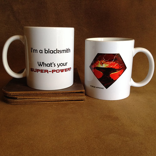 "Coffee Cup ""I'm a blacksmith...What's your Super-Power?"""