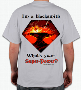 I'm a blacksmith. What's your super-power? tshirts