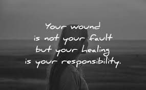 Healing from trauma is your responsibility