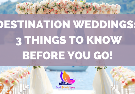 Destination Weddings:  3 Things to Know Before You Go!