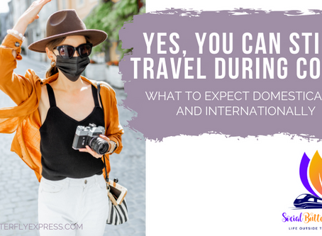 Yes, You CAN Still Travel During COVID! Here's what you can expect....