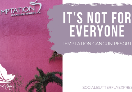 It's Not For Everyone!: Temptation Cancun Resort