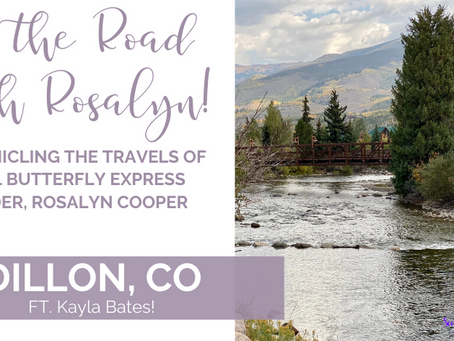 On The Road with Rosalyn: Dillon, CO!  GUEST POST!