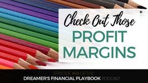Check Out Those Profit Margins