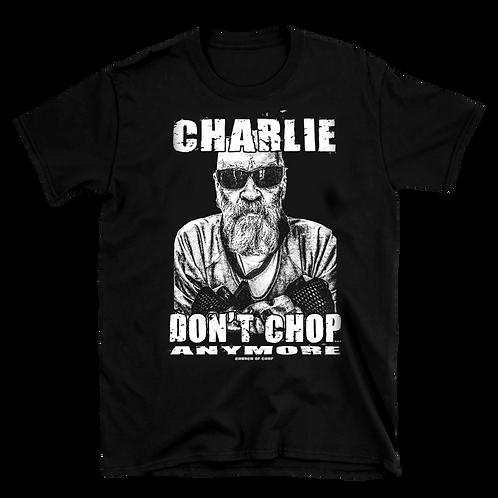 Charlie Don't Chop - t-shirt