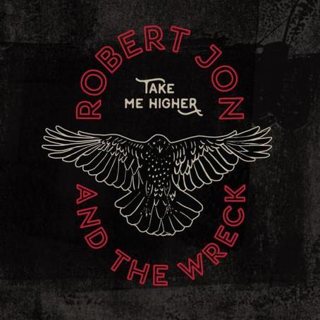 Robert Jon & The Wreck - Take Me Higher (Album Review)