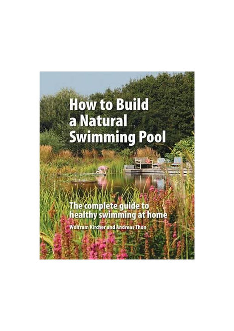 How to Build a Natural Swimming Pool (Hardcover)