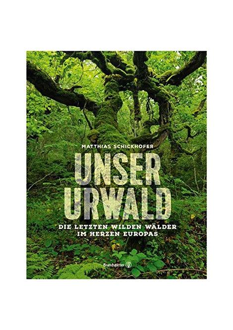 Unser Urwald - Die letzten wilden Wälder im Herzen Europas (Deutsch)