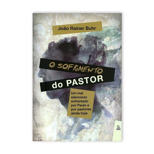 O sofrimento do pastor: Um mal silencioso enfrentado por Paulo e por pastores...
