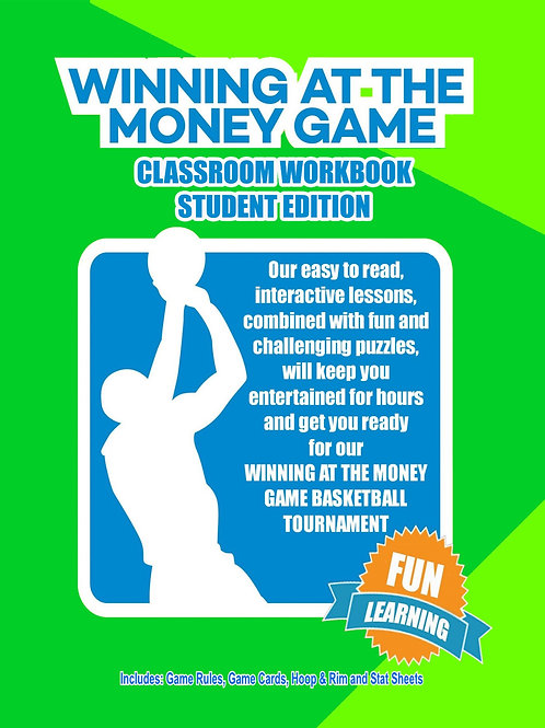 Winning At The Money Game Classroom Workbook: Student Edition