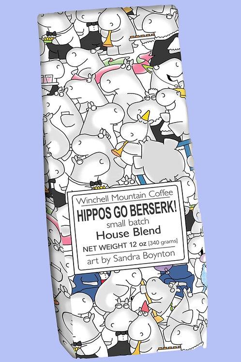HIPPOS GO BERSERK! House Blend