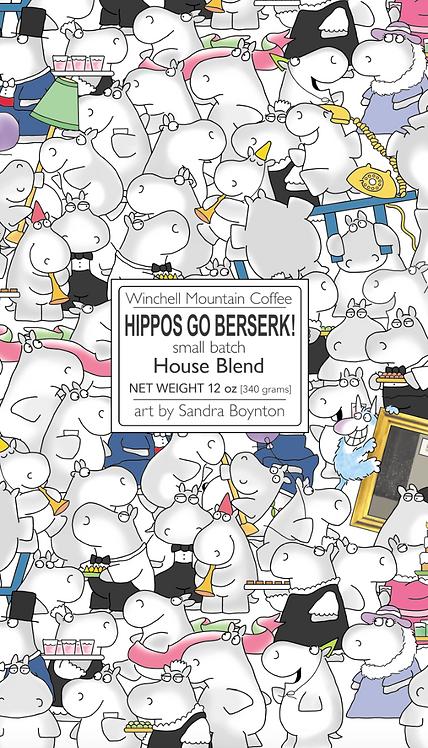 HIPPOS GO BERSERK! House Blend *PRE-ORDER