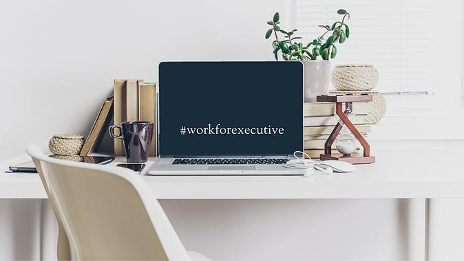 #workforexecutive.png