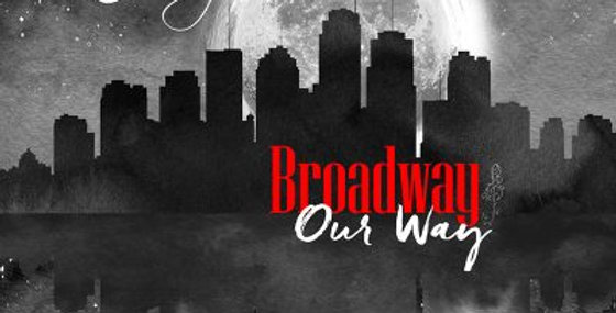 """Broadway Our Way"""