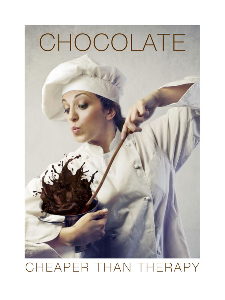 Chocolate. Cheaper Than Therapy.