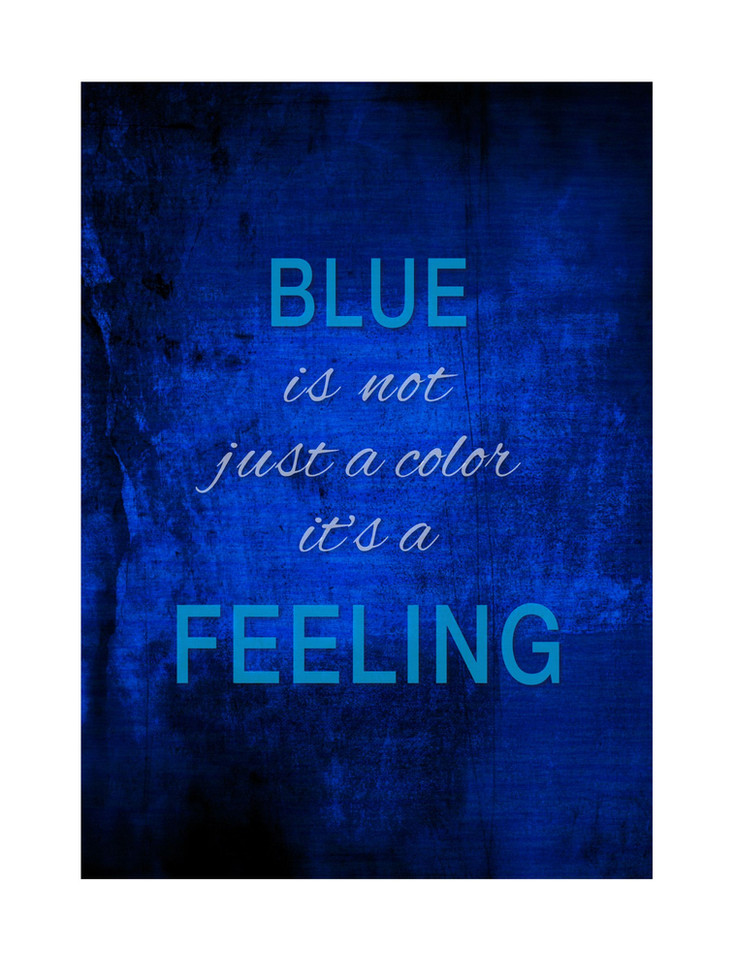 Blue is not just a color. . .